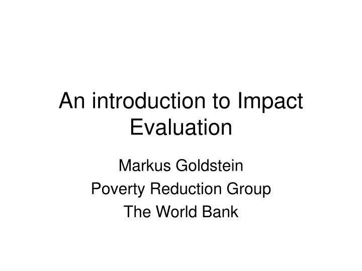 an introduction to impact evaluation n.