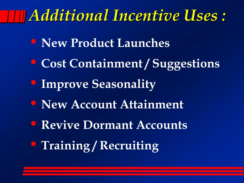 Additional Incentive Uses :