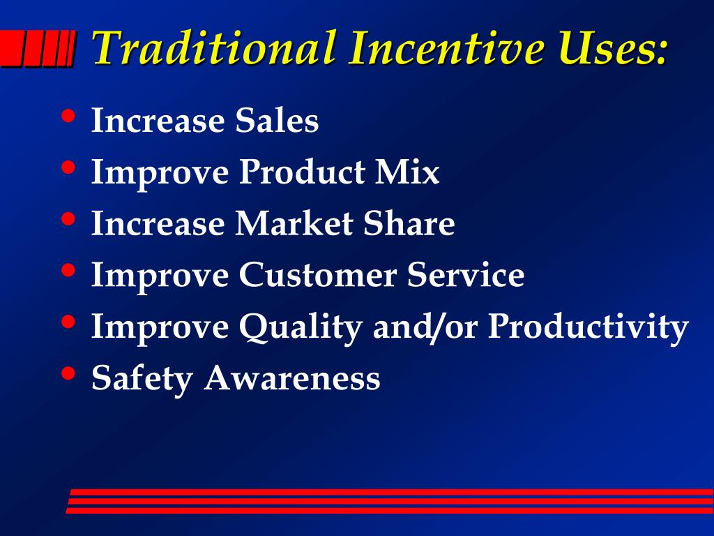 Traditional Incentive Uses: