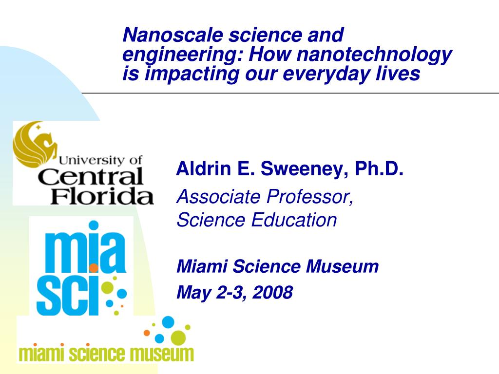 nanoscale science and engineering how nanotechnology is impacting our everyday lives