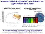 physical chemical properties can change as we approach the nano scale