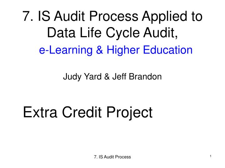7 is audit process applied to data life cycle audit e learning higher education n.
