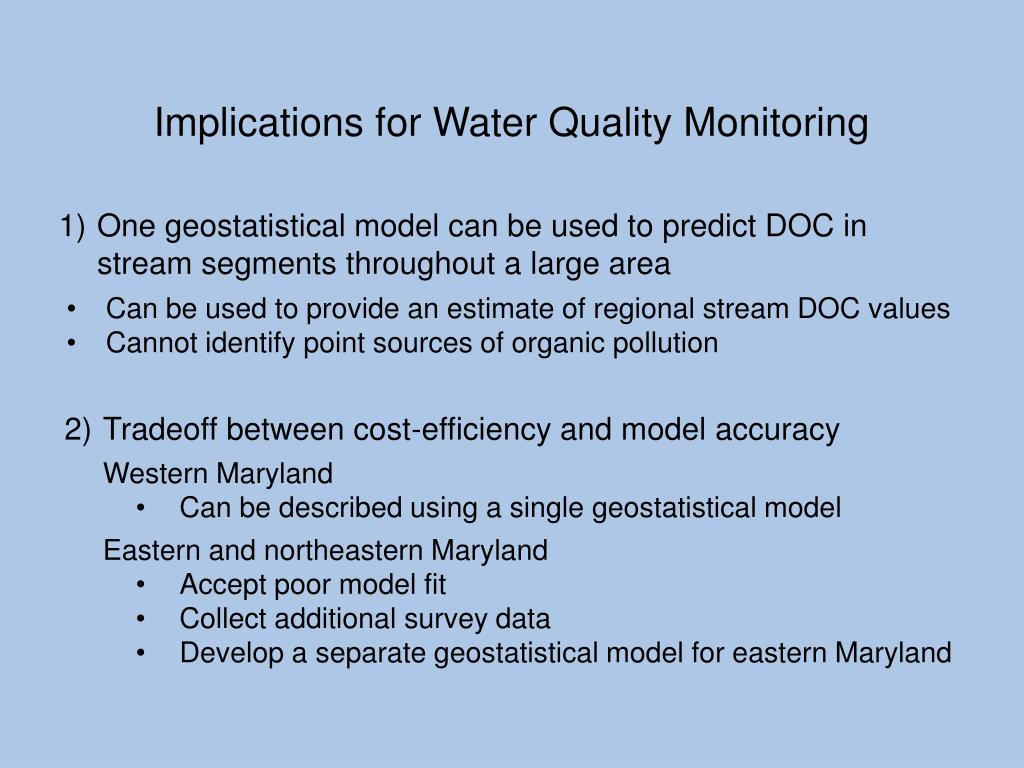 One geostatistical model can be used to predict DOC in stream segments throughout a large area