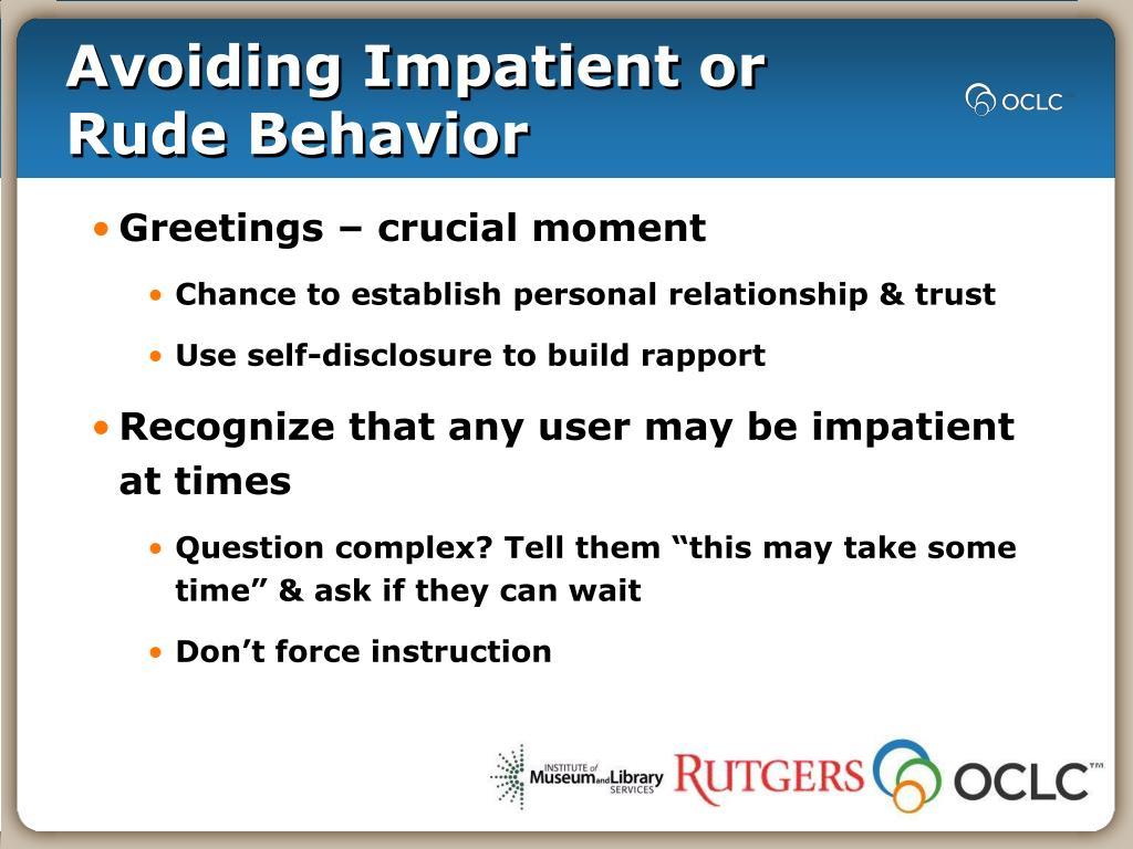 Avoiding Impatient or Rude Behavior
