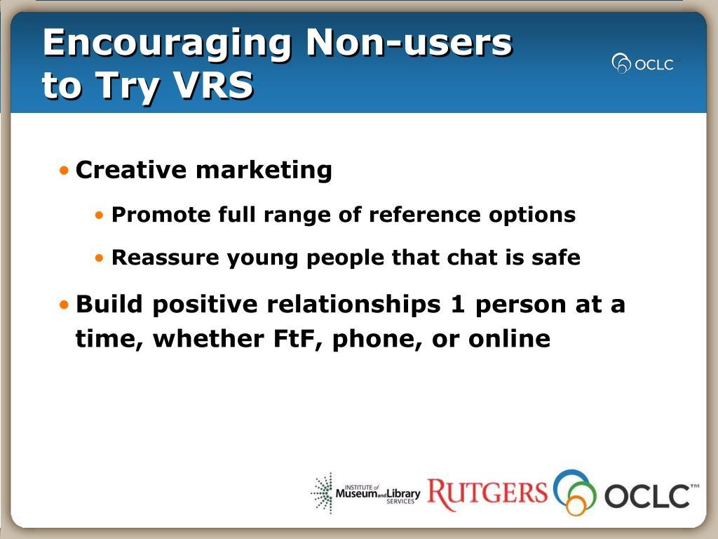 Encouraging Non-users