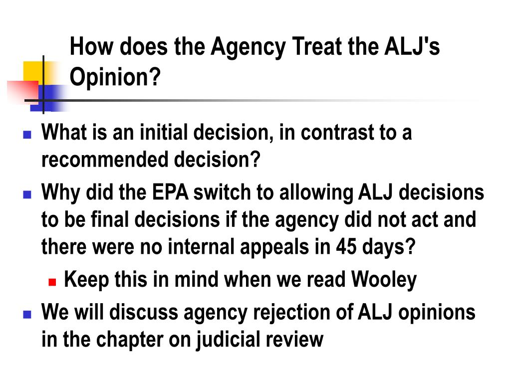 How does the Agency Treat the ALJ's Opinion?
