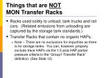 things that are not mon transfer racks