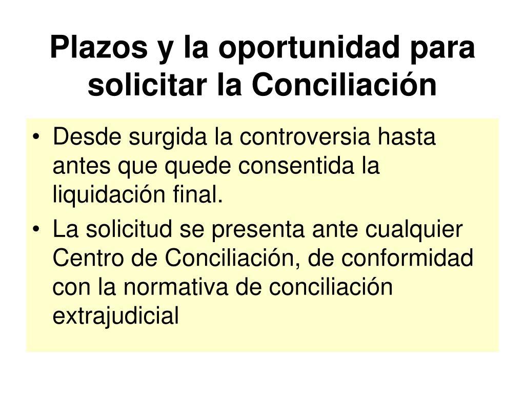 Plazos y la oportunidad para solicitar la Conciliación