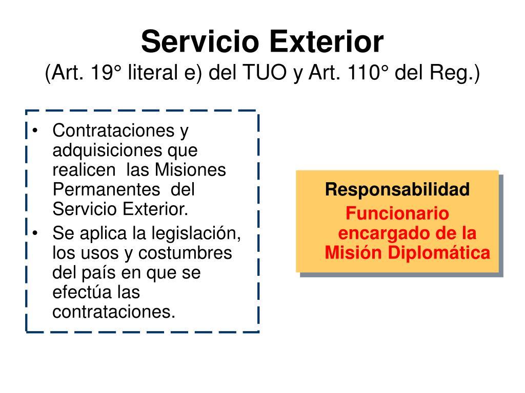 Contrataciones y adquisiciones que realicen  las Misiones Permanentes  del Servicio Exterior.