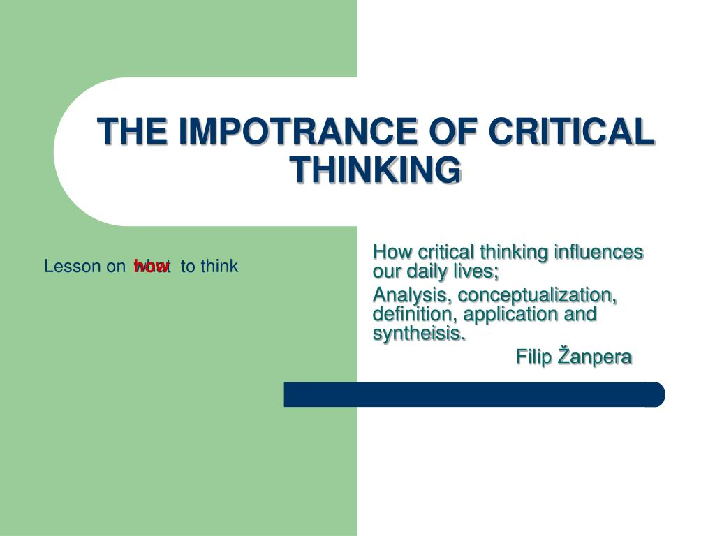 the impotrance of critical thinking l.