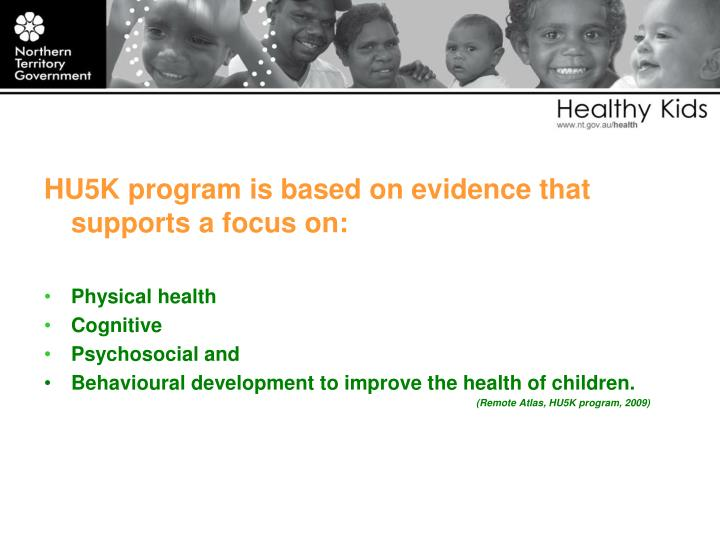 HU5K program is based on evidence that supports a focus on: