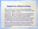 reality five difficult to raise