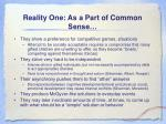 reality one as a part of common sense