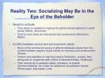 reality two socializing may be in the eye of the beholder