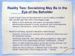 reality two socializing may be in the eye of the beholder8