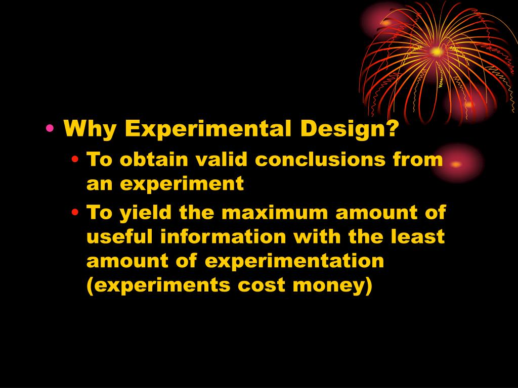 Why Experimental Design?