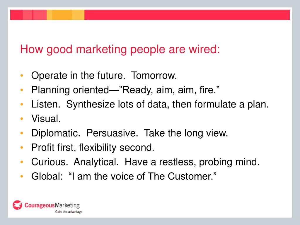 How good marketing people are wired: