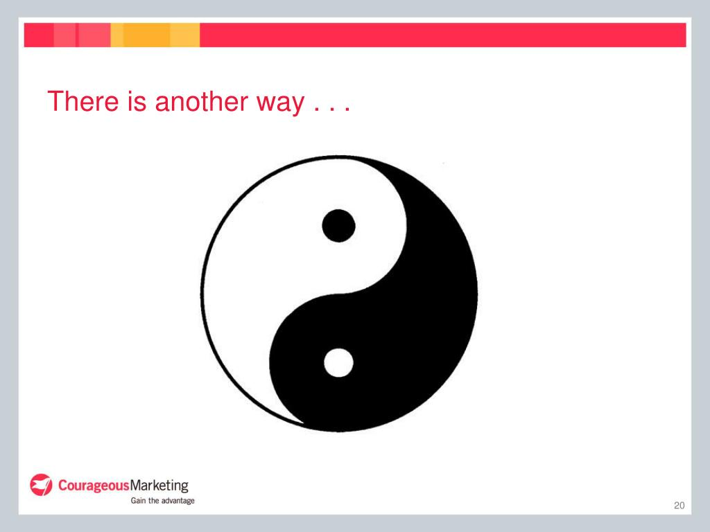 There is another way . . .