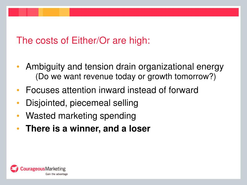 The costs of Either/Or are high: