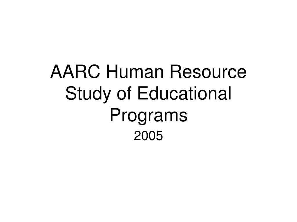 AARC Human Resource Study of Educational Programs