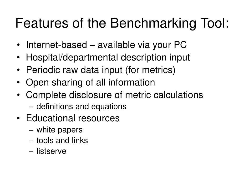 Features of the Benchmarking Tool: