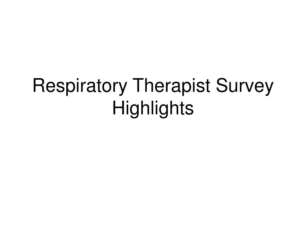 Respiratory Therapist Survey