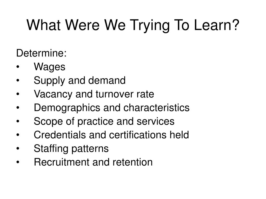 What Were We Trying To Learn?
