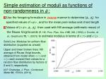 simple estimation of moduli as functions of non randomness in f