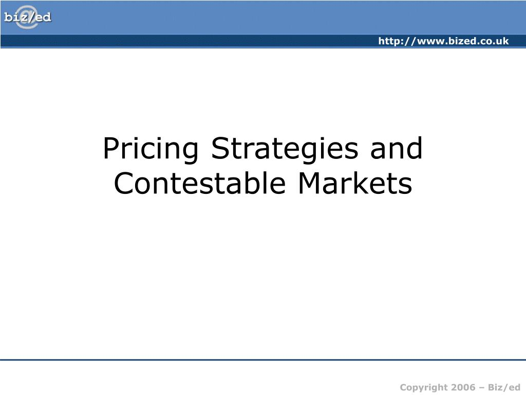 pricing strategies and contestable markets l.