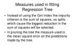 measures used in fitting regression tree