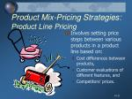product mix pricing strategies product line pricing