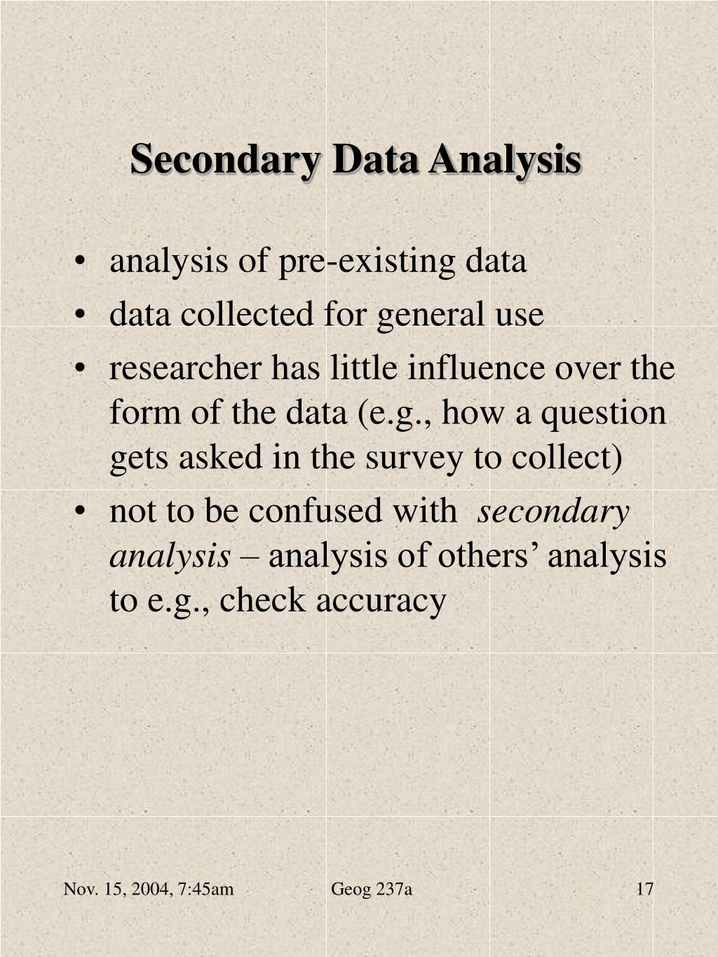 secondary data analysis The purpose of this study was a secondary analysis in order to determine missed nursing care and reasons for missed nursing care in a hospital system located in the southwest united states.