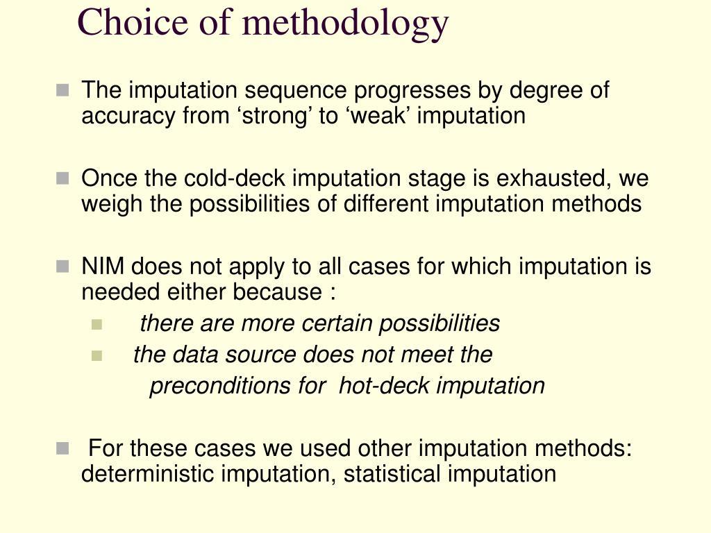 Choice of methodology