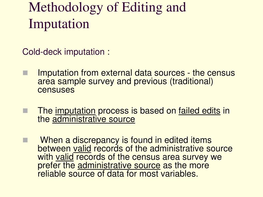 Methodology of Editing and Imputation