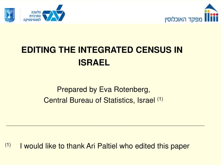 EDITING THE INTEGRATED CENSUS IN