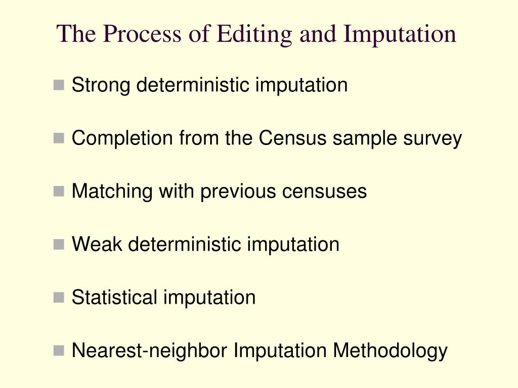 The Process of Editing and Imputation