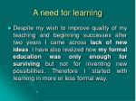 a need for learning
