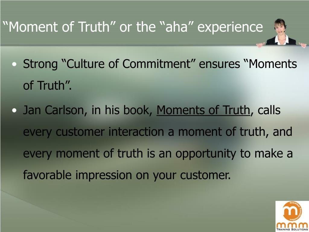 """Moment of Truth"" or the ""aha"" experience"