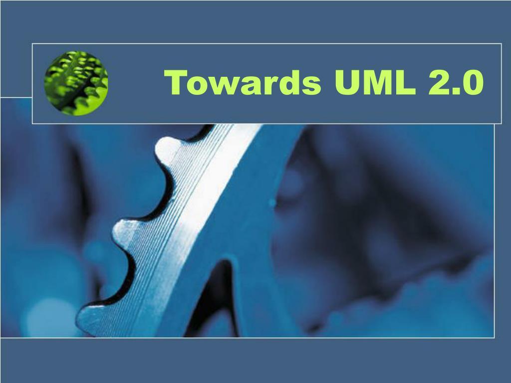 Towards UML 2.0