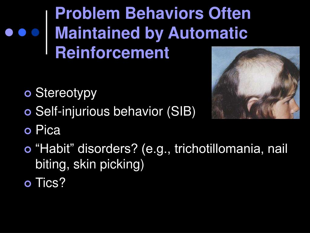 Problem Behaviors Often Maintained by Automatic Reinforcement