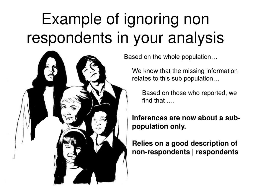 Example of ignoring non respondents in your analysis
