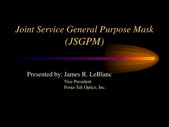 Joint service general purpose mask jsgpm