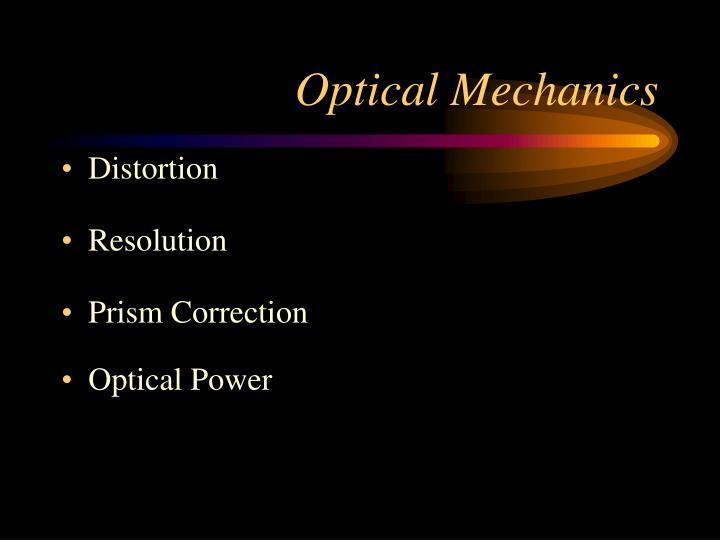 Optical mechanics