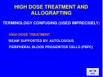 high dose treatment and allografting