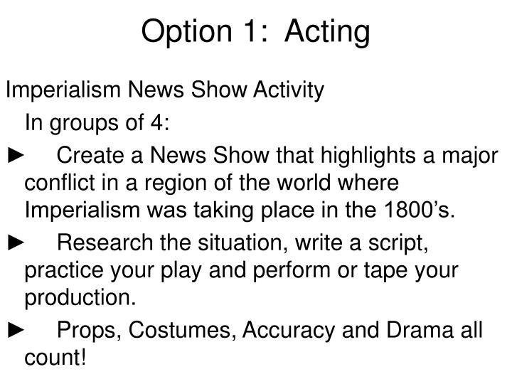 Option 1 acting