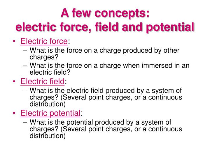 A few concepts electric force field and potential