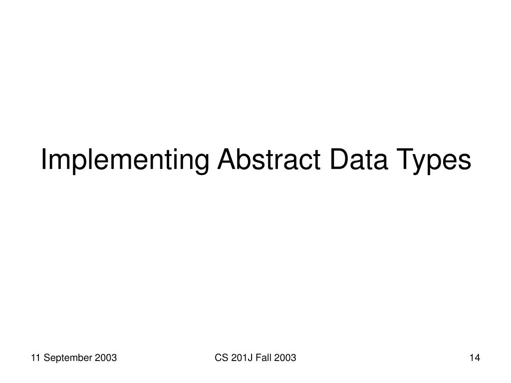 Implementing Abstract Data Types