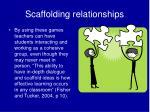 scaffolding relationships