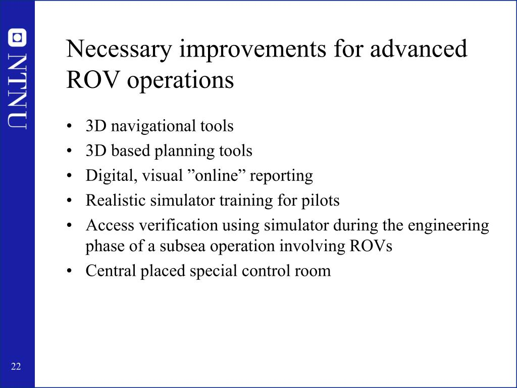 Necessary improvements for advanced ROV operations