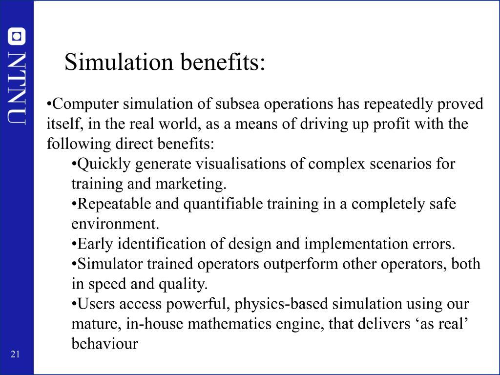 Simulation benefits:
